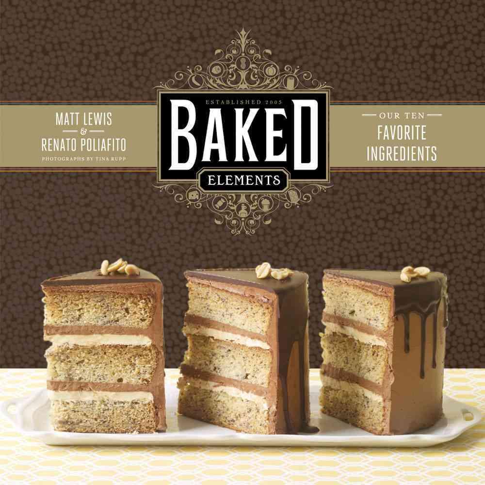 Baked Elements By Lewis, Matt/ Poliafito, Renato/ Rupp, Tina (PHT)